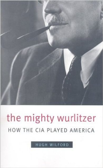 The Mighty Wurlitzer: How the CIA Played America - World Socialist