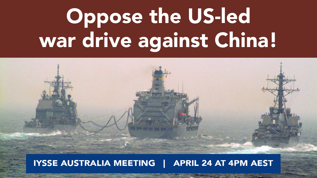 IYSSE (Australia) meeting: Oppose the US-led war drive against China!